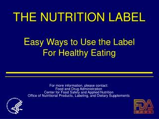 THE NUTRITION LABEL  Easy Ways to Use the Label  For Healthy Eating