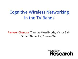 Cognitive Wireless Networking in the TV Bands