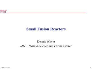 Small Fusion Reactors