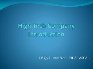 High Tech  Company introduction