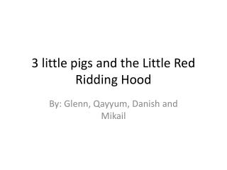 3 little pigs and the Little Red Ridding Hood