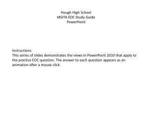 Hough High School  MSITA EOC Study Guide PowerPoint  Instructions: