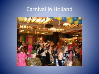 Carnival in Holland