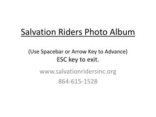 Salvation Riders Photo Album ( Use Spacebar or Arrow Key to Advance) ESC key to exit.