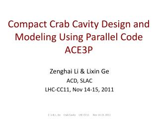Compact Crab Cavity Design and Modeling Using Parallel Code ACE3P