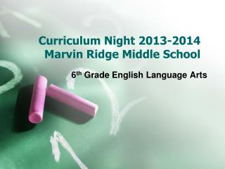 Curriculum Night 2013-2014 Marvin Ridge Middle School