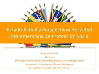 Estado Actual y Perspectivas de la Red Interamericana de Protecci ón Social