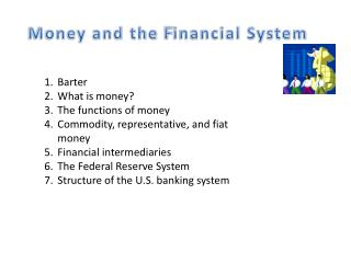 Money and the  F inancial System
