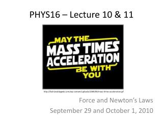 PHYS16 – Lecture  10 & 11