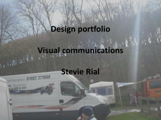 Design portfolio Visual communications Stevie Rial