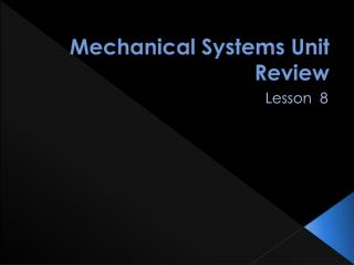 Mechanical Systems Unit  Review