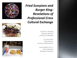 Fried Scorpions and Burger King: Revelations of Professional Cross Cultural Exchange