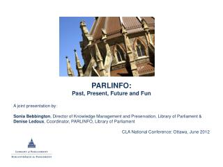 PARLINFO: Past, Present, Future and Fun A joint presentation by: