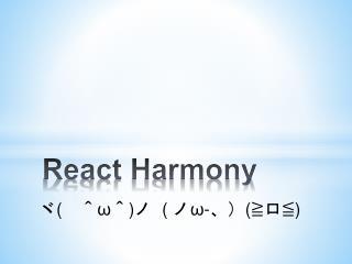 React Harmony