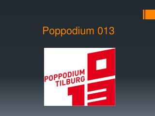 Poppodium 013