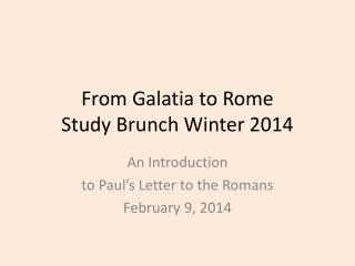 From Galatia to Rome Study Brunch Winter 2014