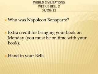 World Civilizations  Week 5  Bell 2 04/26/12