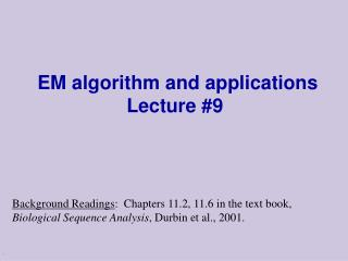 EM algorithm and applications Lecture 9
