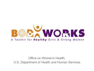 Office on Women s Health,  U.S. Department of Health and Human Services