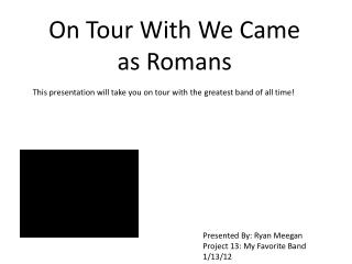 On Tour With We Came as Romans