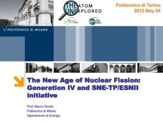 The New Age of  Nuclear Fission : Generation IV and SNE-TP/ESNII  initiative