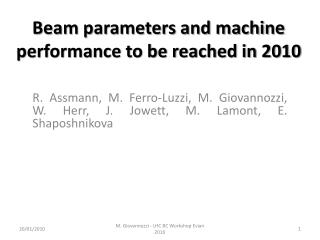 Beam parameters and machine performance to be reached in 2010
