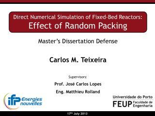 Master's Dissertation Defense Carlos M. Teixeira Supervisors: Prof. José Carlos Lopes