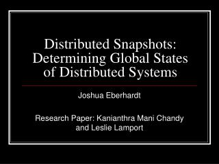 Distributed Snapshots: Determining Global States of Distributed Systems