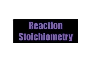 Reaction Stoichiometry