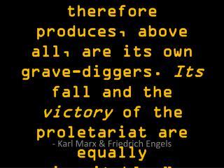 - Karl Marx & Friedrich Engels