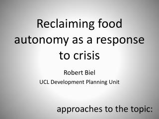 Reclaiming food autonomy as a response to crisis