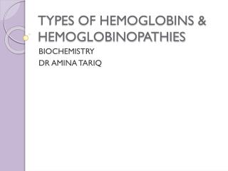 TYPES OF HEMOGLOBINS & HEMOGLOBINOPATHIES