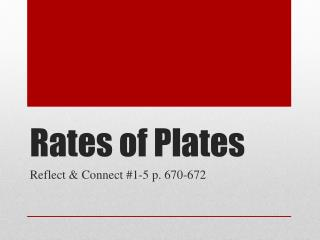 Rates of Plates