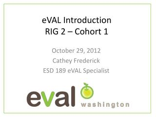 eVAL  Introduction RIG 2 – Cohort 1