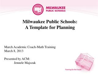 Milwaukee Public Schools: A Template for Planning