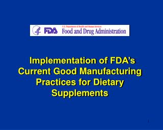 Implementation of FDA s Current Good Manufacturing Practices for Dietary Supplements