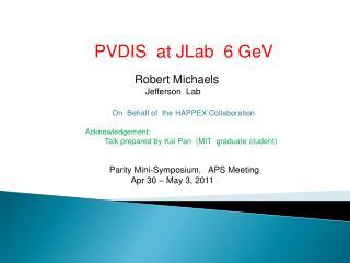 PVDIS   at  JLab   6  GeV