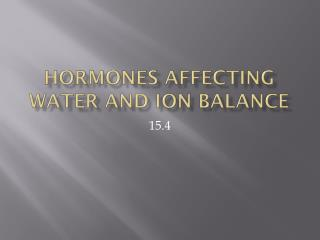 Hormones Affecting Water and Ion Balance