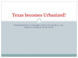 Texas becomes Urbanized!