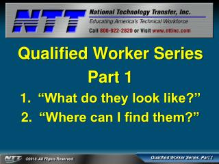 """Qualified Worker Series Part 1 """"What do they look like?"""" """"Where can I find them?"""""""