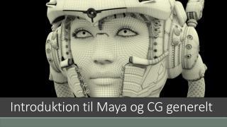 Introduktion til Maya og CG generelt