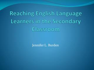 Reaching English Language Learners in the Secondary Classroom