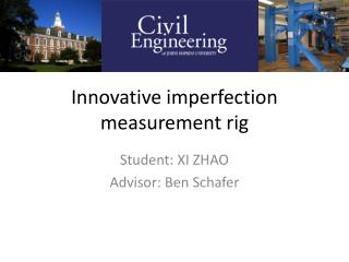 Innovative imperfection measurement rig