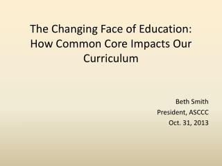 The Changing Face of Education: How Common Core Impacts Our Curriculum