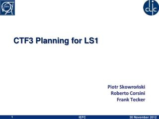 CTF3 Planning for LS1