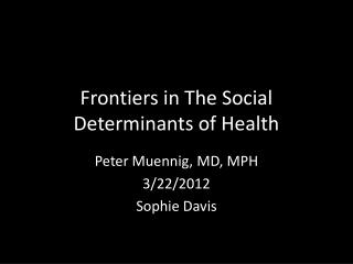 Frontiers in The Social Determinants of Health