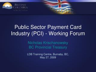 Public Sector Payment Card Industry (PCI) - Working Forum