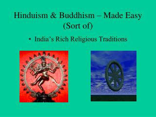 Hinduism & Buddhism � Made Easy (Sort of)