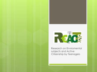 Research on Enviromental subjects and  A ctive  C itizenship by  T eenagers