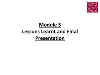 Module 5 Lessons Learnt and Final Presentation